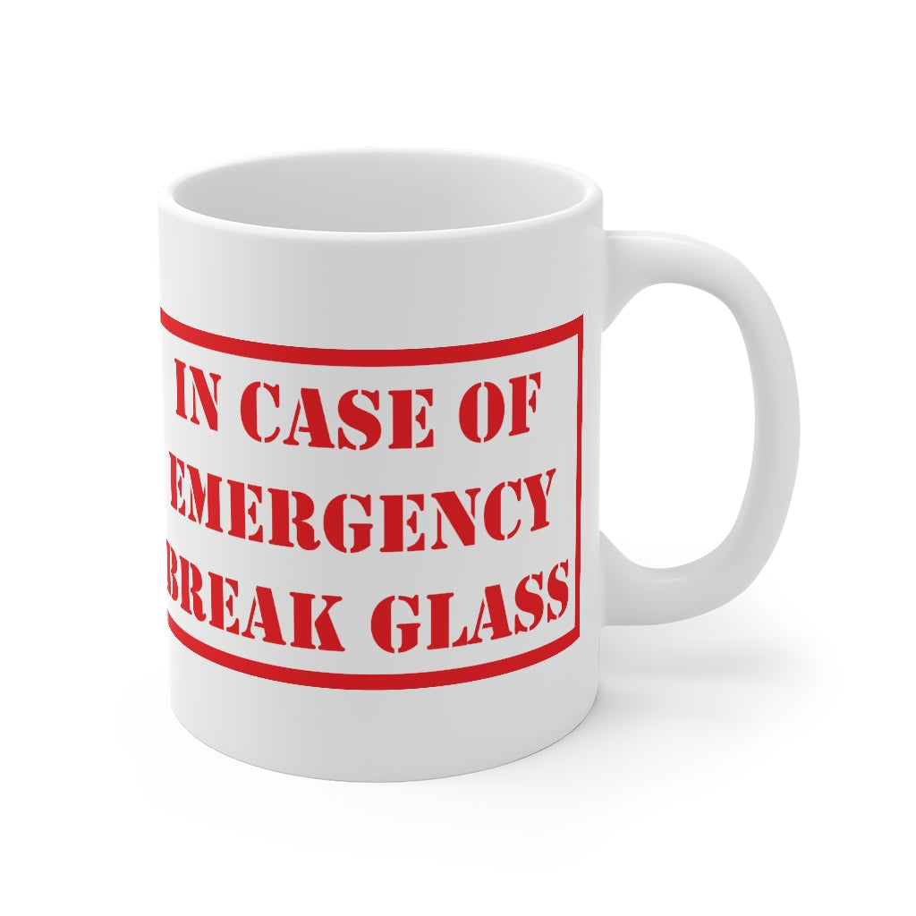 """In Case of Emergency Break Glass"" - Mug 11oz"