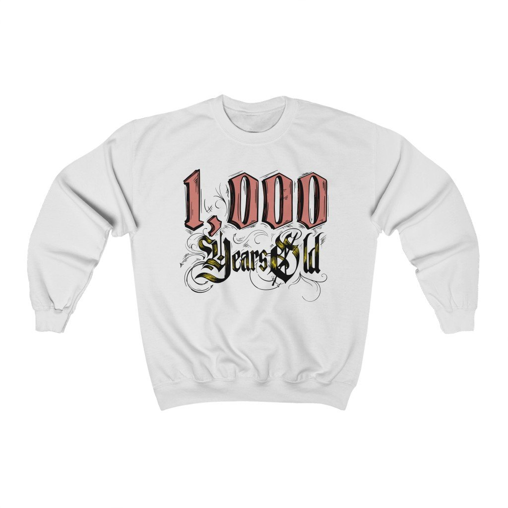 """1,000 Years Old"" - Unisex Heavy Blend Crewneck Sweatshirt - Artichokes For Dinner • T-Shirts"