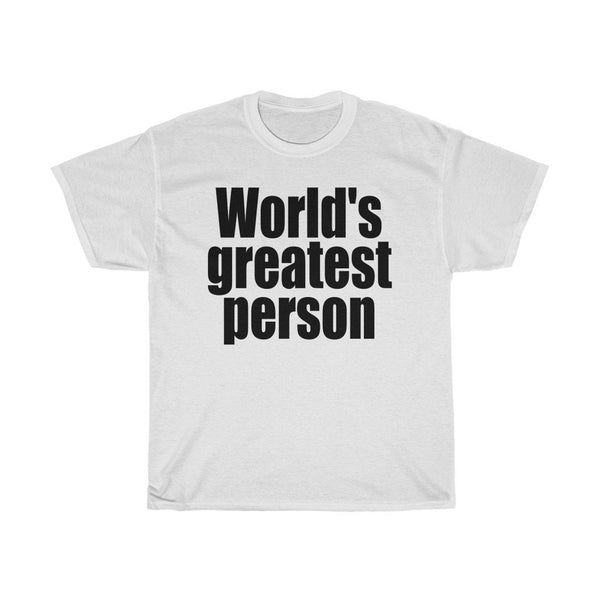 """World's Greatest Person"" - Heavy Cotton Tee - Gifts for Difficult People - Artichokes For Dinner • T-Shirts"