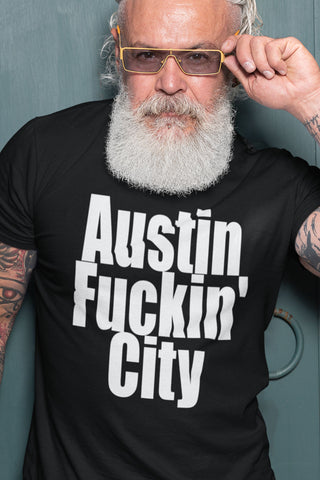 """Austin Fuckin' City"" - Heavy Cotton Tee - Keep Austin Weird Shirt - Artichokes For Dinner • T-Shirts"
