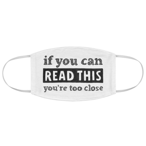 """If You Can Read This..."" - Non-Surgical Fabric - Social Distance Face Mask"