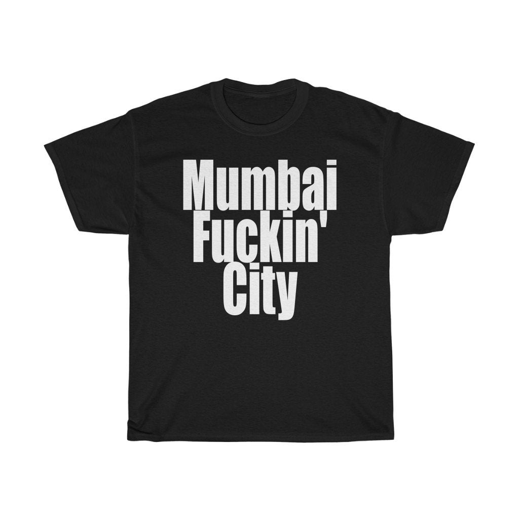 """Mumbai Fuckin' City"" - Heavy Cotton Tee - Mumbai Tshirt - Artichokes For Dinner • T-Shirts"