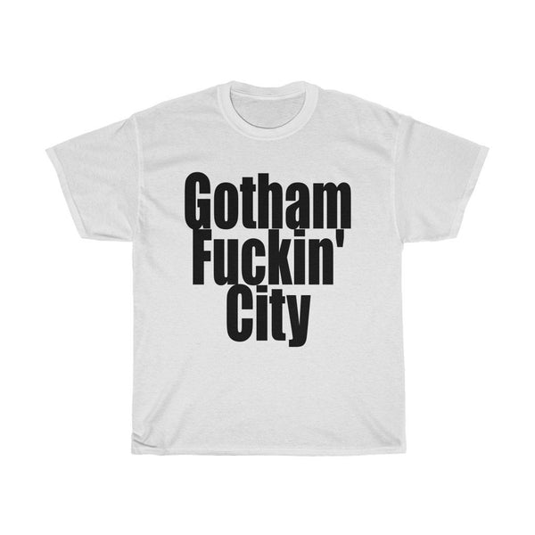 Gotham Fuckin' City - Heavy Cotton Tee New York NYC T-Shirt Gift - Artichokes For Dinner • T-Shirts