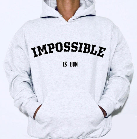 IMPOSSIBLE is fun - Hoodie Sweat Shirt  - Hoodie - Brooklyn T Factory
