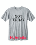 Not Today Probably Not Tomorrow Either-  Unisex T-Shirt - Brooklyn T Factory