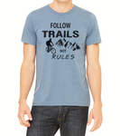 Follow Trails Not Rules -  Unisex T-Shirt - Brooklyn T Factory
