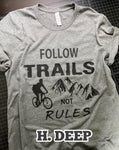 Follow Trails Not Rules -  Unisex T-Shirt