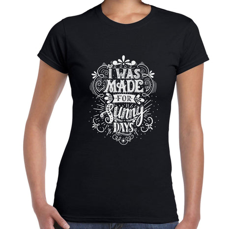 I Was Made for Sunny Days - Women's T-Shirt - Brooklyn T Factory