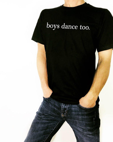 boys dance too -  T-Shirt - Brooklyn T Factory