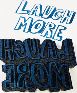 Marylinn Kelly | Laugh More | Foam Stamp