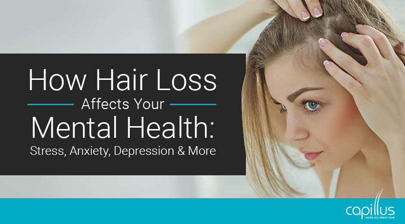 How Hair Loss Affects Your Mental Health: Stress, Anxiety, Depression & More