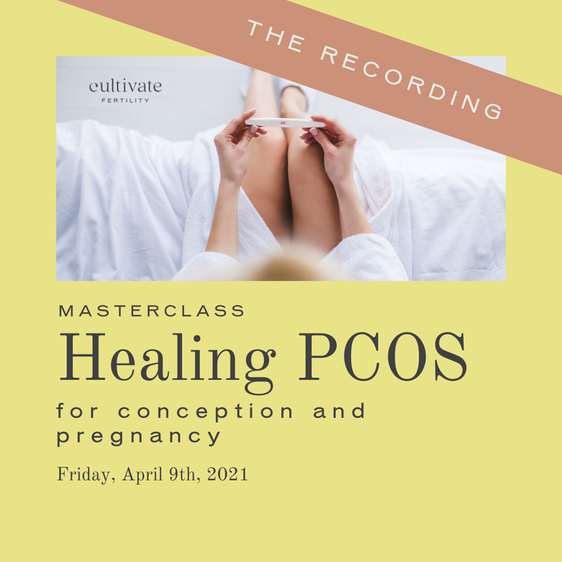Masterclass Recording April 9th - Healing PCOS for Conception and Pregnancy