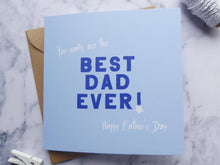 Load image into Gallery viewer, Best Dad Ever Fathers Day Card