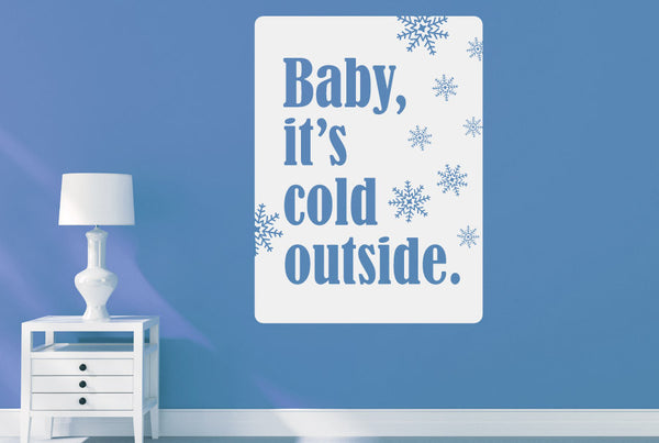 Baby Its Cold Outside Cut It Out Wall Stickers Art Decals