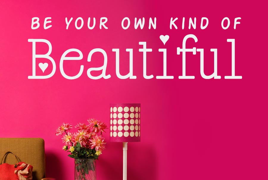 Be Your Own Kind Of Beautiful Wall Art be your own kind of beautiful cut it out wall stickers uk art