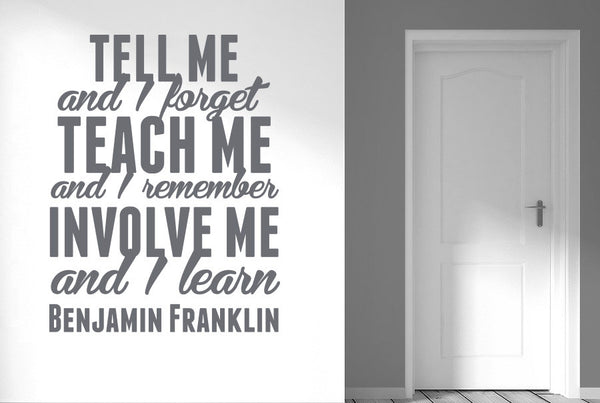 Benjamin Franklin Tell Me And I Forget Teach Me And I