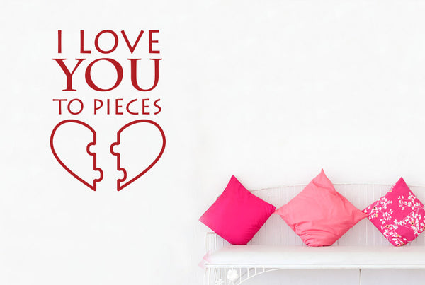 I Love You To Pieces Wall Sticker Cut It Out Wall Stickers