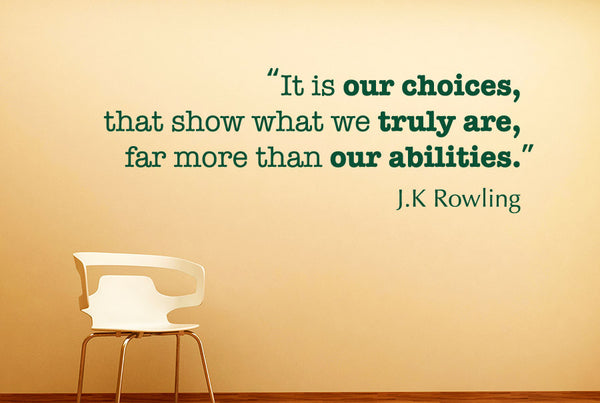J K Rowling It Our Choices That Show What We Truly Are