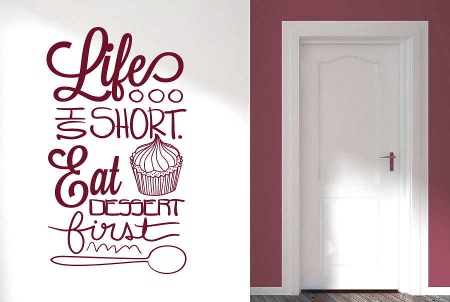 Eat Dessert First Quote: Life Is Short Eat Dessert First Wall Sticker