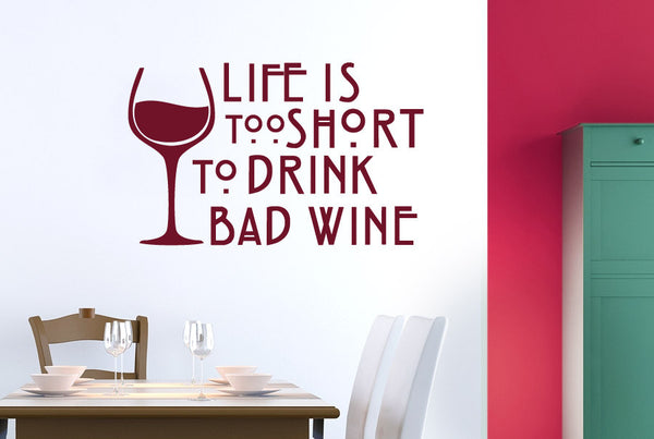 Life Is Too Short To Drink Bad Wine Wall Stickers Art