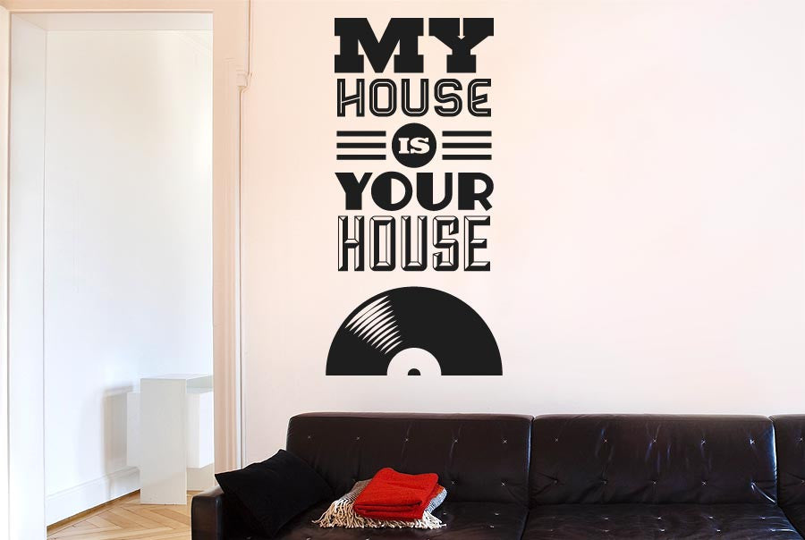 My house is your house vinyl music wall sticker