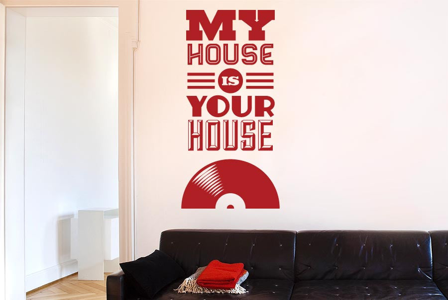 My House Is Your House Vinyl Music Wall Sticker Part 40