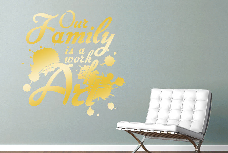 Our Family Is A Work Of Art Wall Sticker | CUT IT OUT Wall Stickers