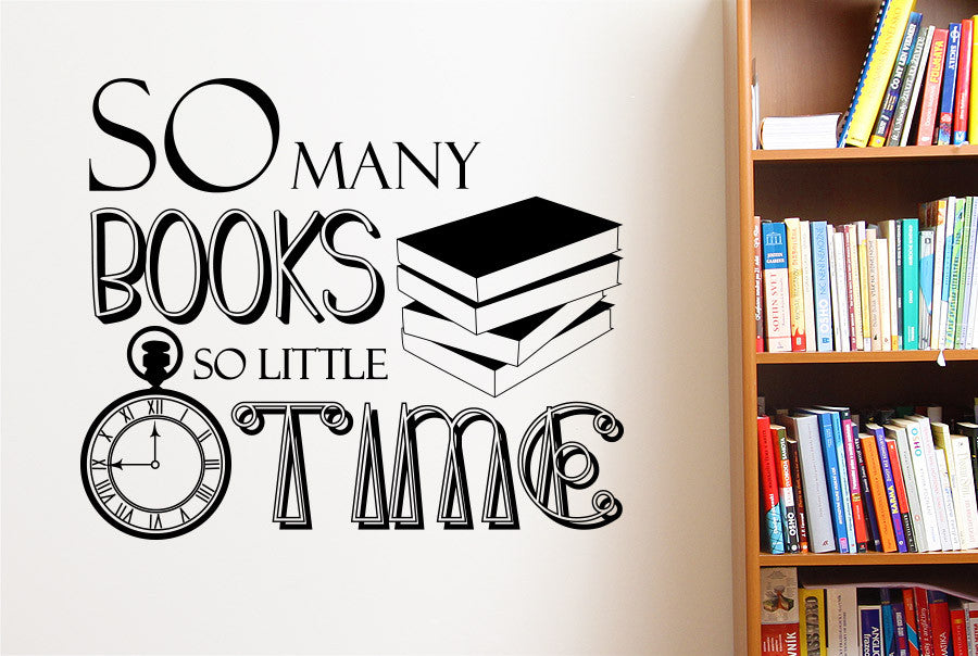 So Many Books So Little Time Wall Sticker Cut It Out