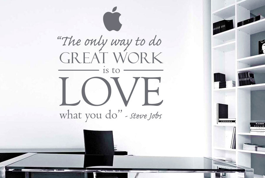 Steve Jobs The Only Way To Do Great Work Is To Love What