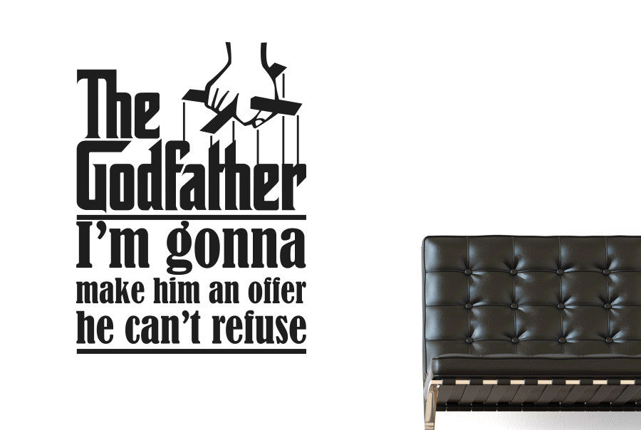 6d796a3a9df3 The Godfather - I m Gonna Make Him An Offer He Can t Refuse Wall Sticker