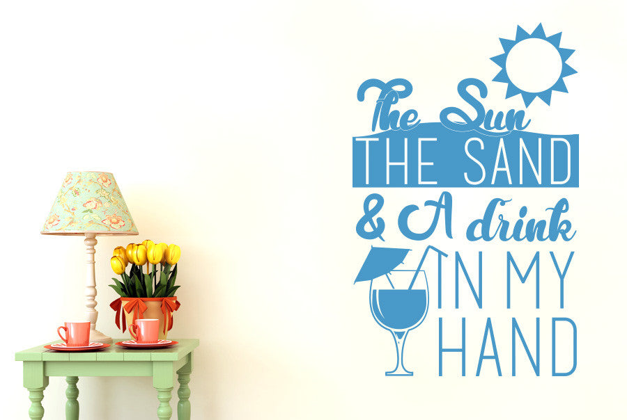 The Sun The Sand And A Drink In My Hand Wall Sticker Cut
