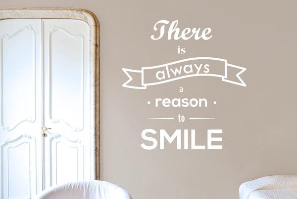 There Is Always A Reason To Smile Wall Stickers Uk Art