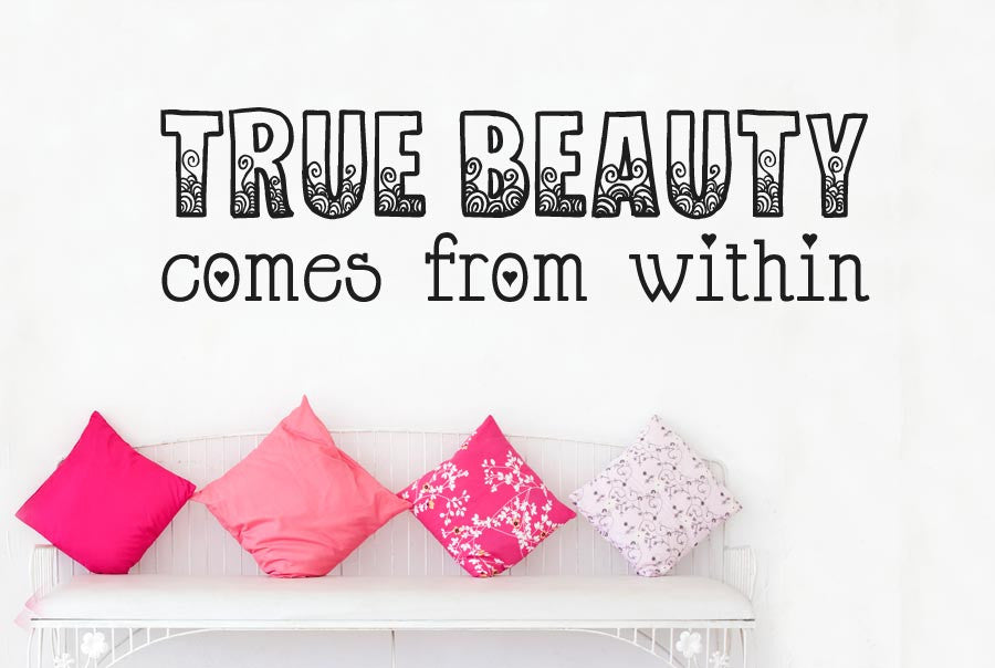 True Beauty Comes From Within Cut It Out Wall Stickers Uk