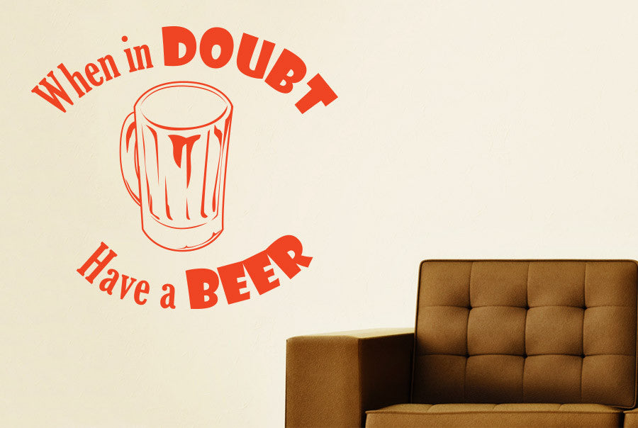 When in doubt have a beer wall sticker