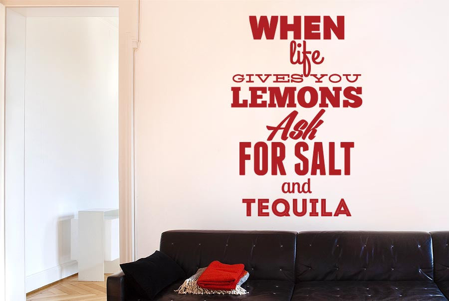 When Life Gives You Lemons Ask For Salt And Tequila Wall Stickers Uk