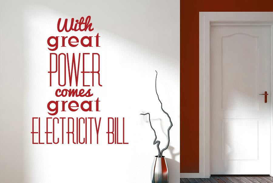 With great power comes an even greater electricity bill.