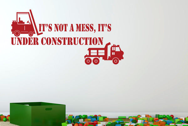 Its not a mess its under construction wall sticker cut for Home construction quotes