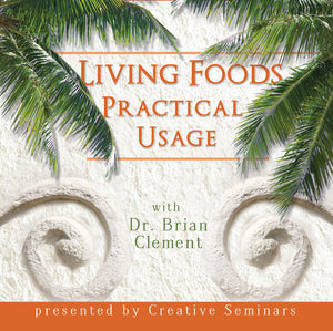 Living Foods Practical Usage