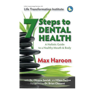 7 Steps to Dental Health by Max Haroon