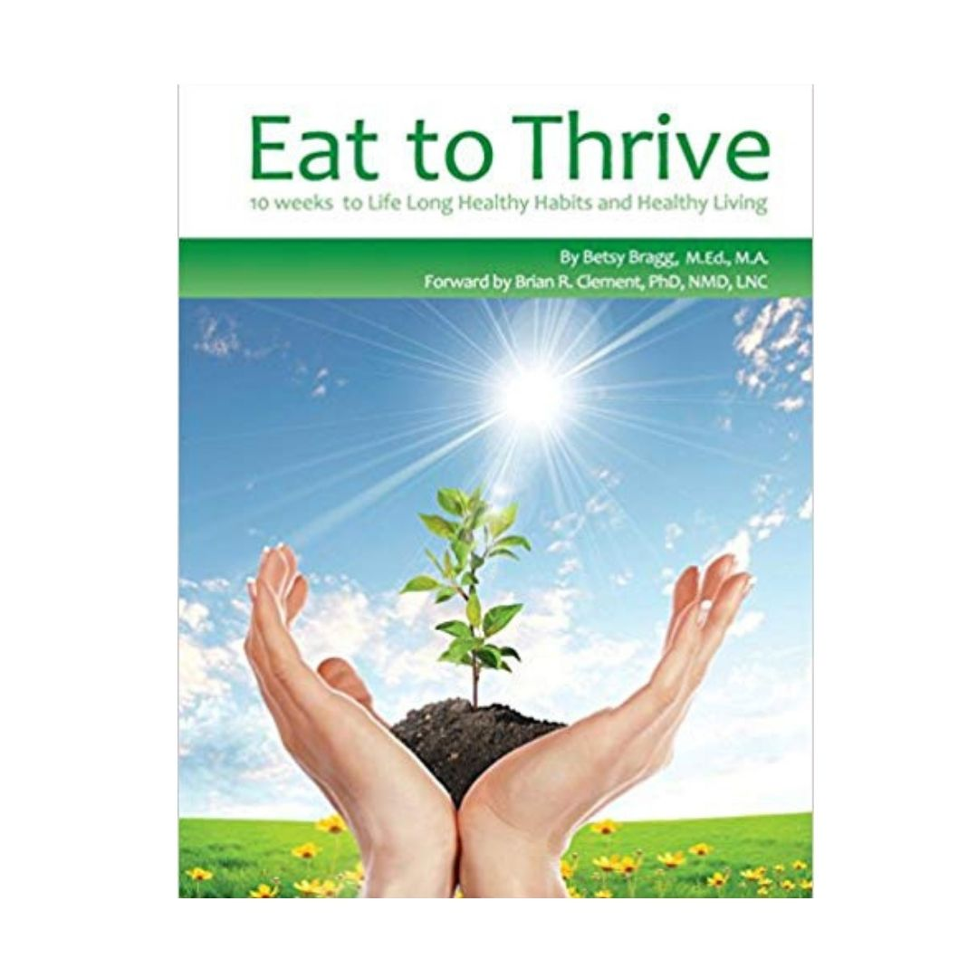 Eat To Thrive by Betsy Bragg