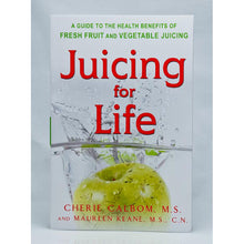 Load image into Gallery viewer, Juicing For Life, A Guide to Health Benefits of Fresh Fruit and