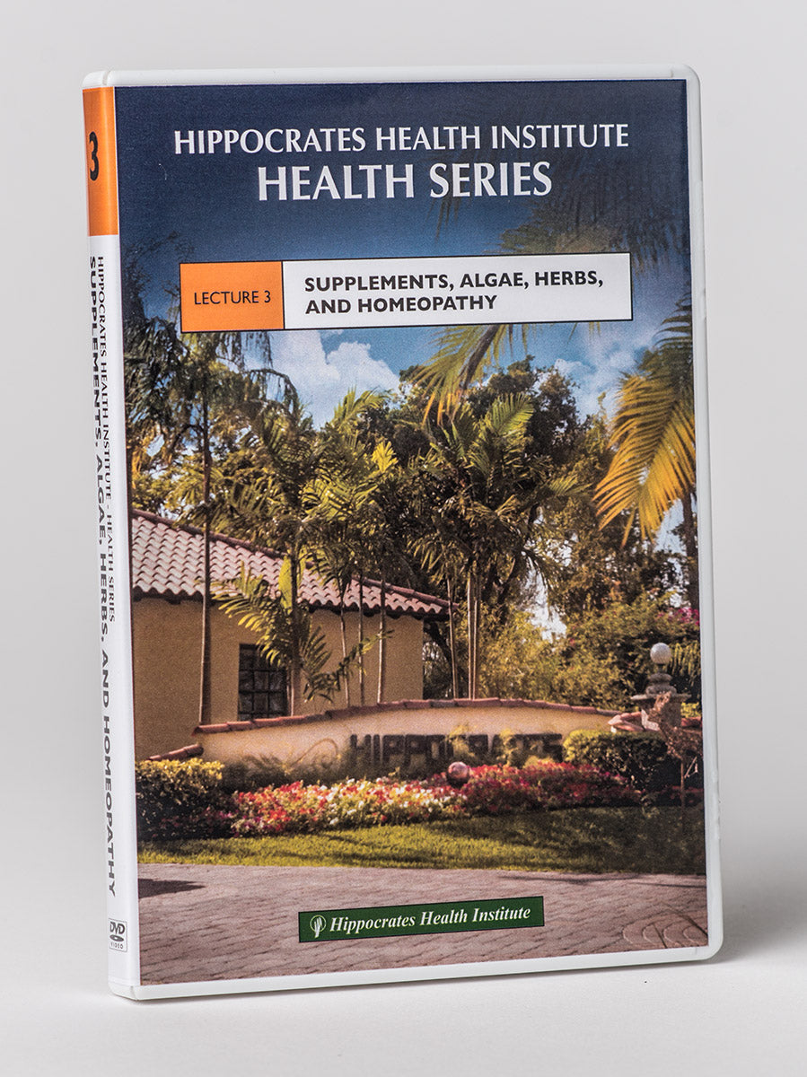 HHI Lecture DVD # 3 – Supplements, Algae, Herbs, and Homeopathy