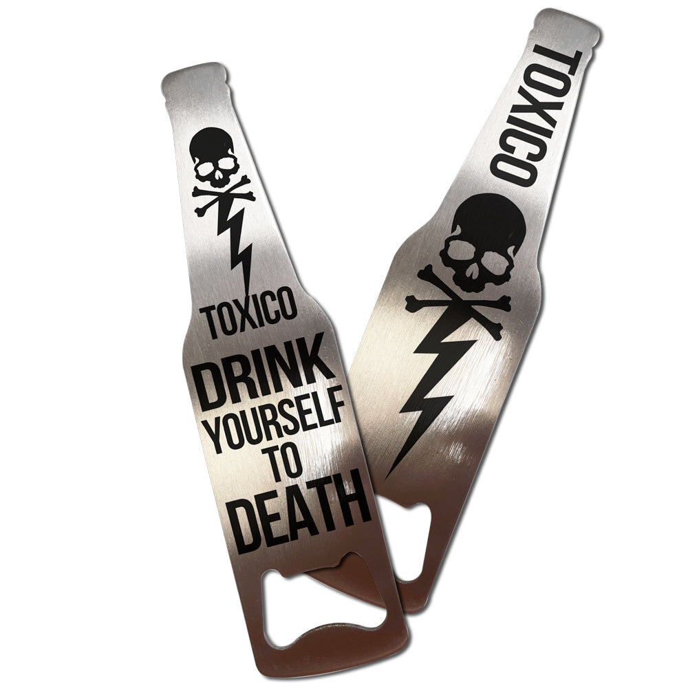 Drink To Death Bottle Opener