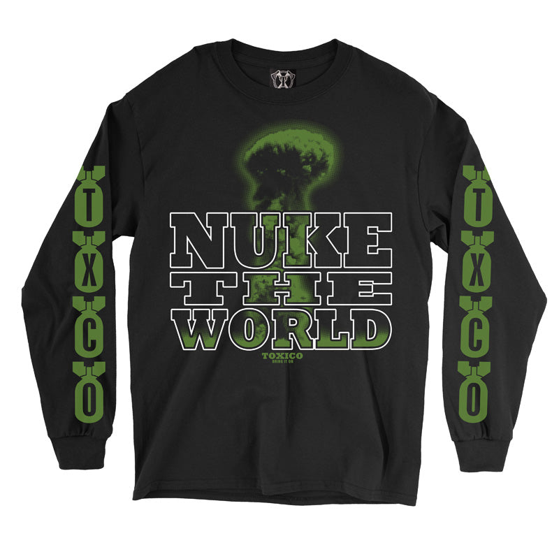 Nuke The World Longsleeve Tee - Toxico Clothing