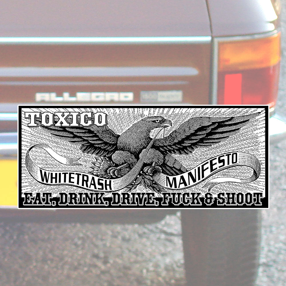 Whitetrash Manifesto Bumper Sticker - Toxico Clothing