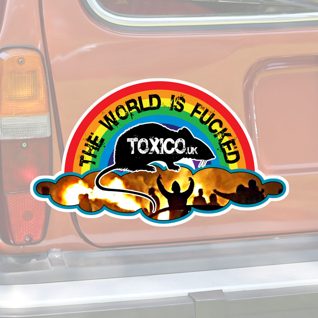 The World Is Fucked Sticker - Toxico Clothing