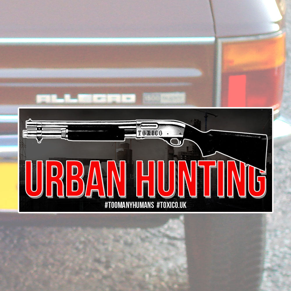 Urban Hunting Bumper Sticker - Toxico Clothing