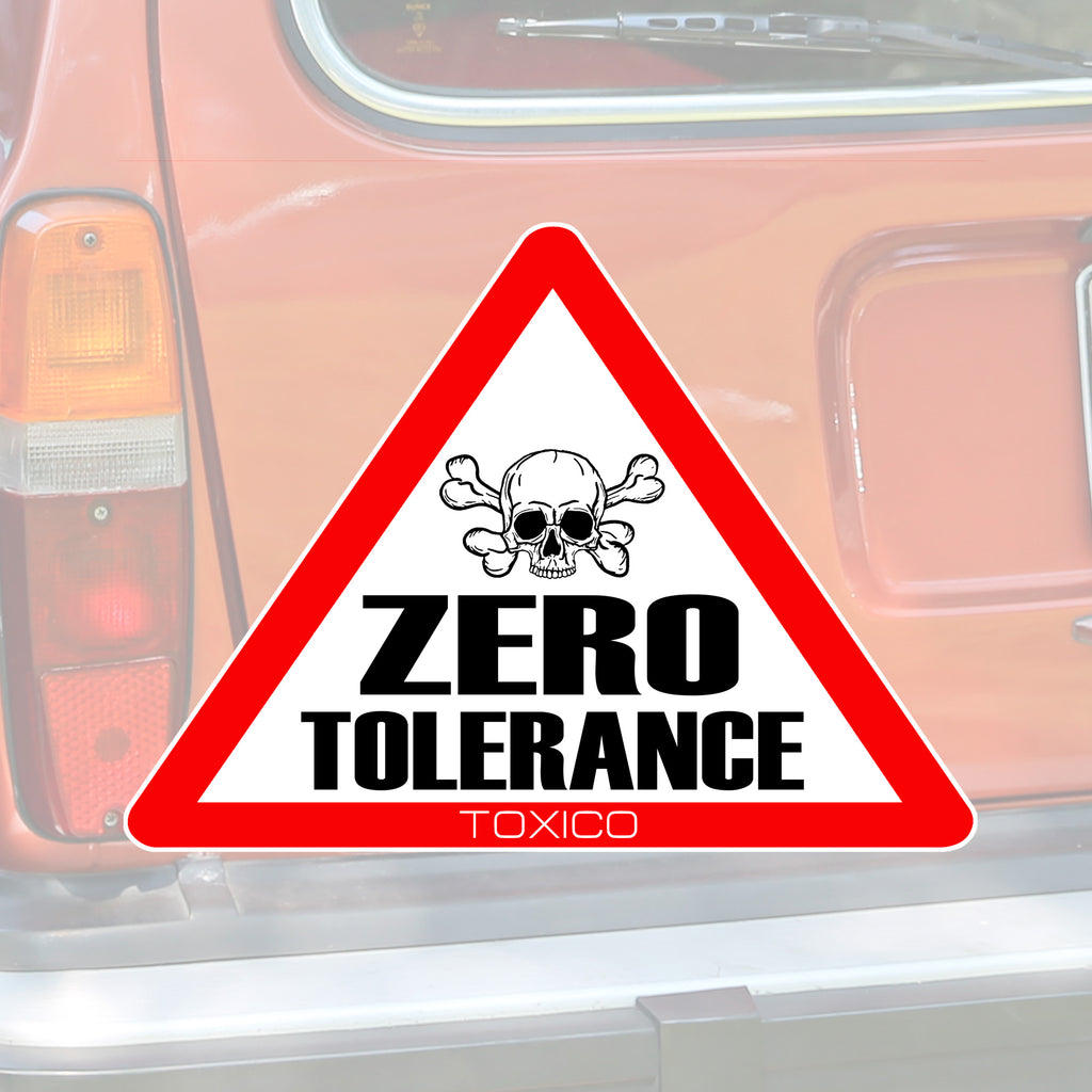 Zero Tolerance Sticker - Toxico Clothing