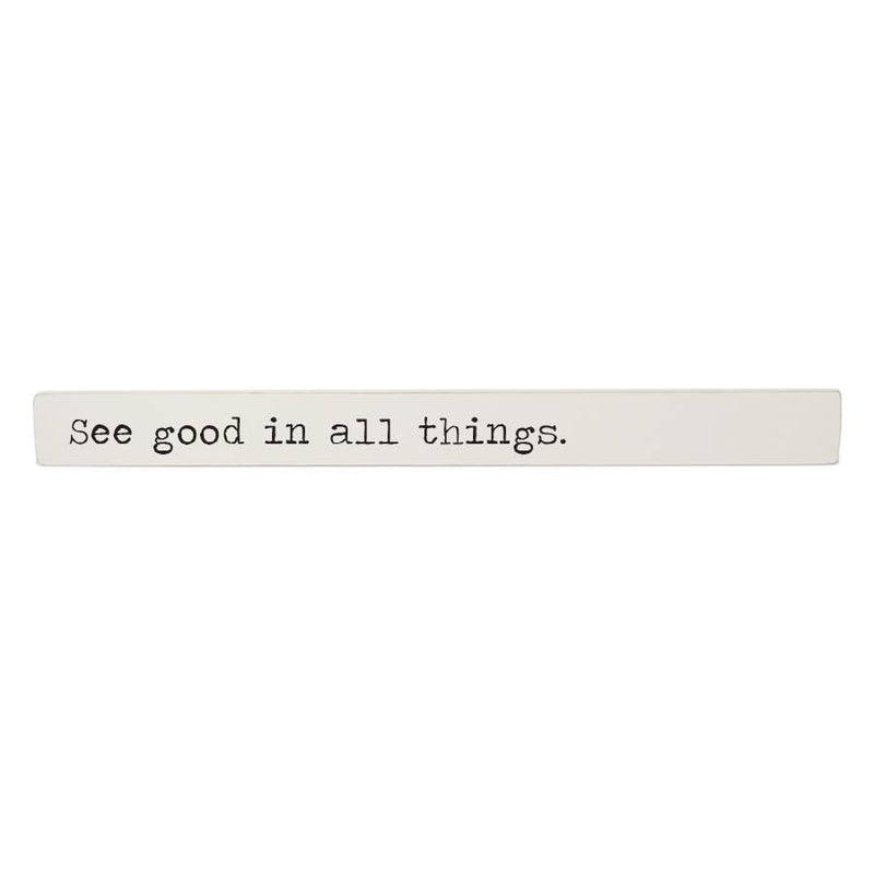 See Good In All Things - Inspiration Stick