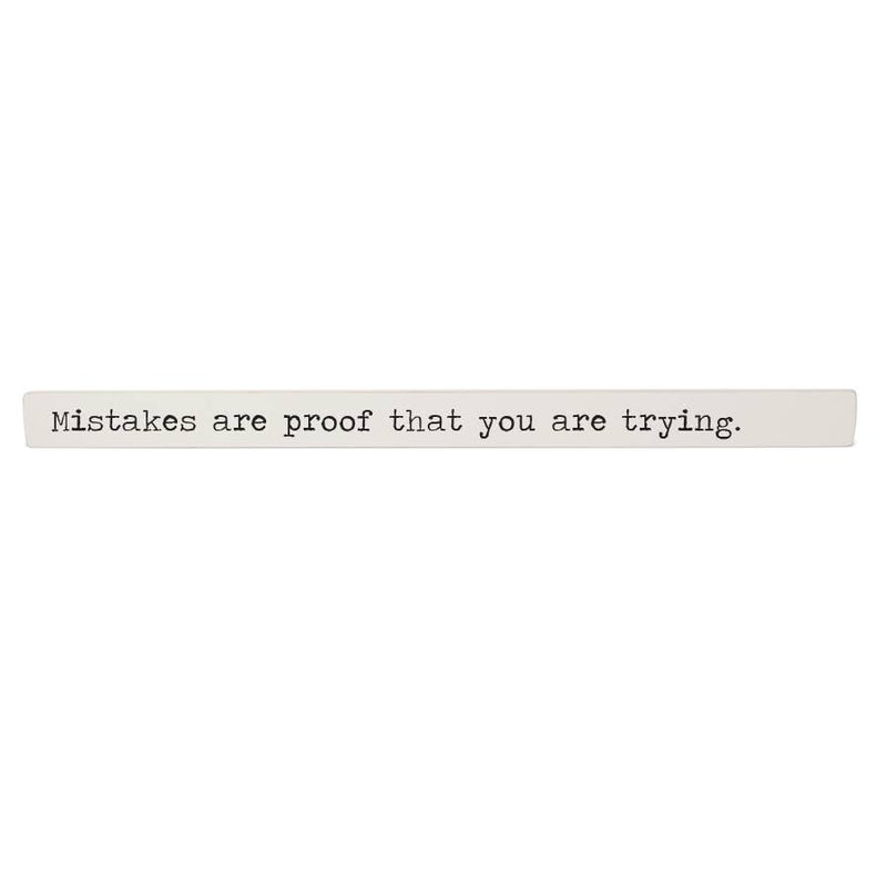 Mistakes Are Proof - Inspiration Stick